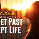 Forget Past & Accept Life