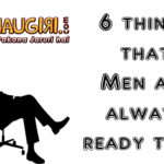 6 things that Men are always ready to do