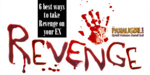 6 best ways to take Revenge on your EX