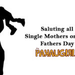 Saluting Single mothers, this Fathers Day Alongwith all the Fathers