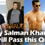 A true Salman Khan Fan will Pass this quiz… Are you ready ?