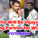 Who Will Be Vijay's Opening Partner for IND vs WI Series?