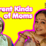7 Different Kinds of Moms!!!