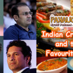 Indian Cricketers and their Favourite Food