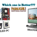 Which is better Assembled PC or a Branded one