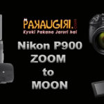 Nikon Coolpix P900 – Zoom to Moon