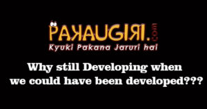 Why are we still developing, When we could've been Developed