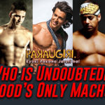 Who is Undoubtedly Bollwood's Only Macho man?