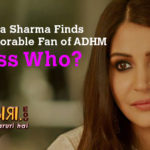 Anushka Sharma Finds the most Adorable Fan of ADHM