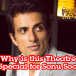 Why is this Theatre So Special for Sonu Sood ?