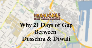 Why is there a Gap of 21 Days between Dussehra & Diwali?