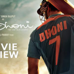 MS Dhoni – The untold story Review!!!