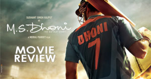 MS Dhoni – The untold story Review