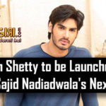 Ahan Shetty to be Launched in Sajid Nadiadwala's Next