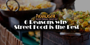 6 Reasons why Street Food is the Best
