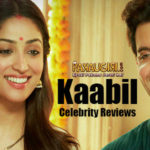 Kaabil Celebrity Reviews in a Nut Shell
