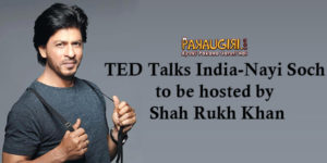 TED Talks India-Nayi Soch to be hosted by Shahrukh Khan