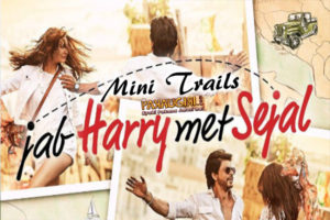 Jab Harry met Sejal...Mini Trails!!!