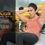 "Rakul Preet's way of life is ""Fit"""