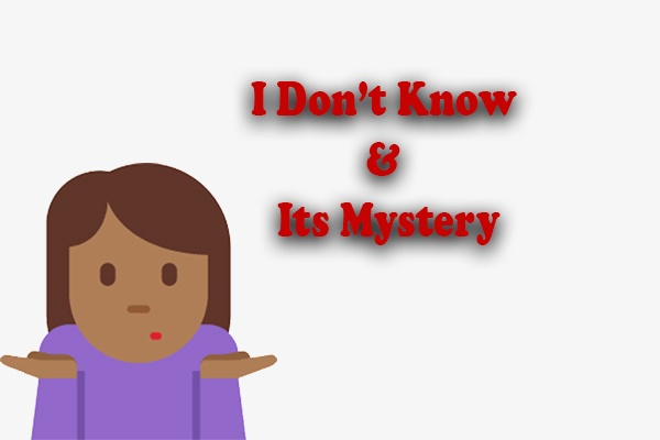 "Top 5 Meanings of ""I Don't Know"" when used by a Girl"