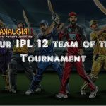 Our IPL 12 team of the Tournament