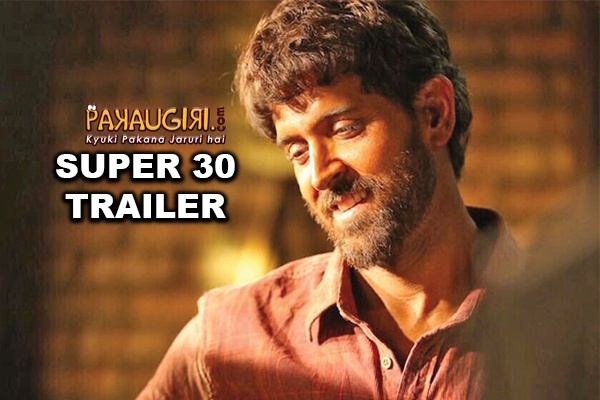 Super 30 Trailer – What do you have to Say | Hrithik Roshan